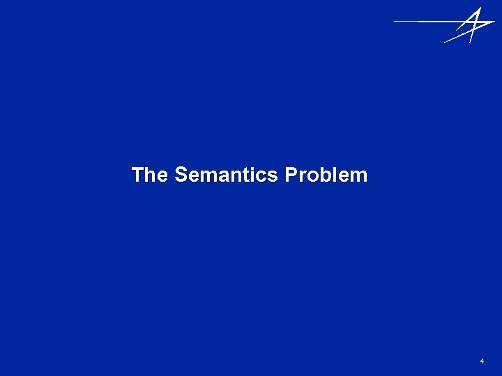 The Semantics Problem 4