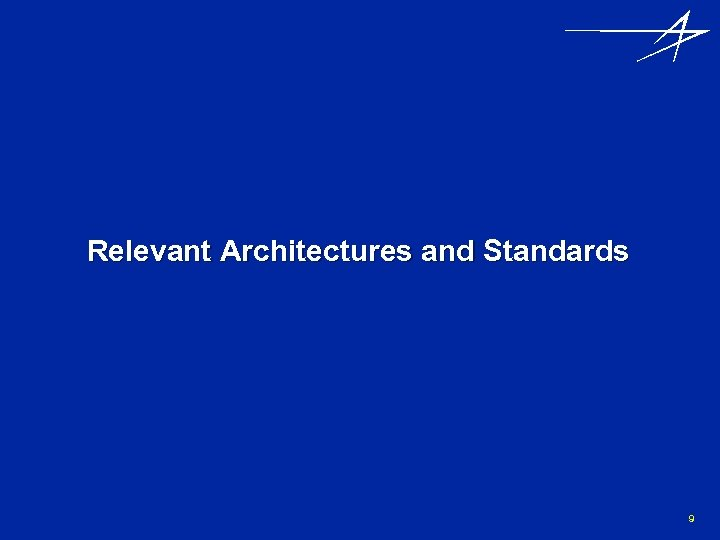 Relevant Architectures and Standards 9