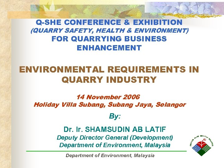 Q-SHE CONFERENCE & EXHIBITION (QUARRY SAFETY, HEALTH & ENVIRONMENT) FOR QUARRYING BUSINESS ENHANCEMENT ENVIRONMENTAL