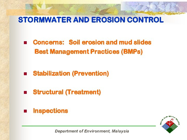 STORMWATER AND EROSION CONTROL n Concerns: Soil erosion and mud slides Best Management Practices