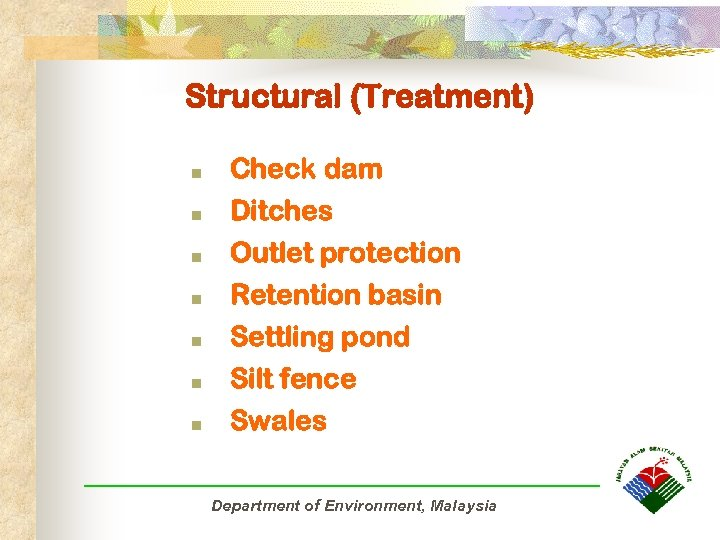 Structural (Treatment) n n n n Check dam Ditches Outlet protection Retention basin Settling