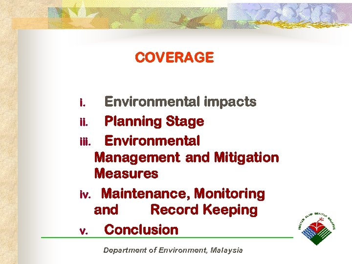 COVERAGE Environmental impacts ii. Planning Stage iii. Environmental Management and Mitigation Measures iv. Maintenance,