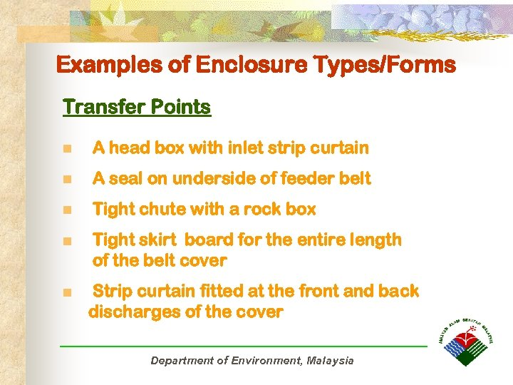 Examples of Enclosure Types/Forms Transfer Points n A head box with inlet strip curtain