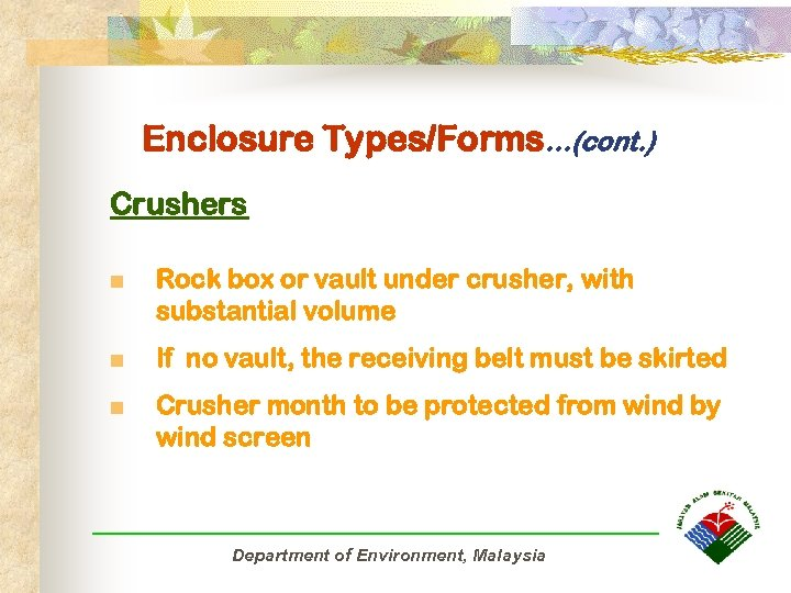 Enclosure Types/Forms…(cont. ) Crushers n Rock box or vault under crusher, with substantial volume