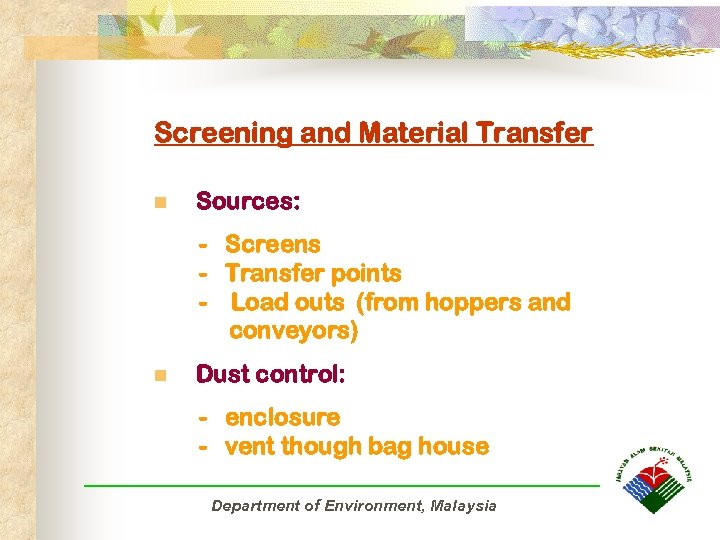 Screening and Material Transfer n Sources: - Screens - Transfer points - Load outs