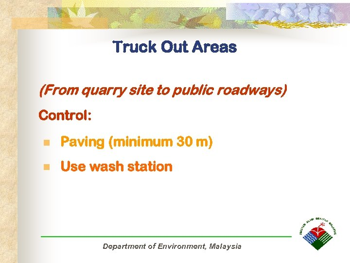Truck Out Areas (From quarry site to public roadways) Control: n Paving (minimum 30
