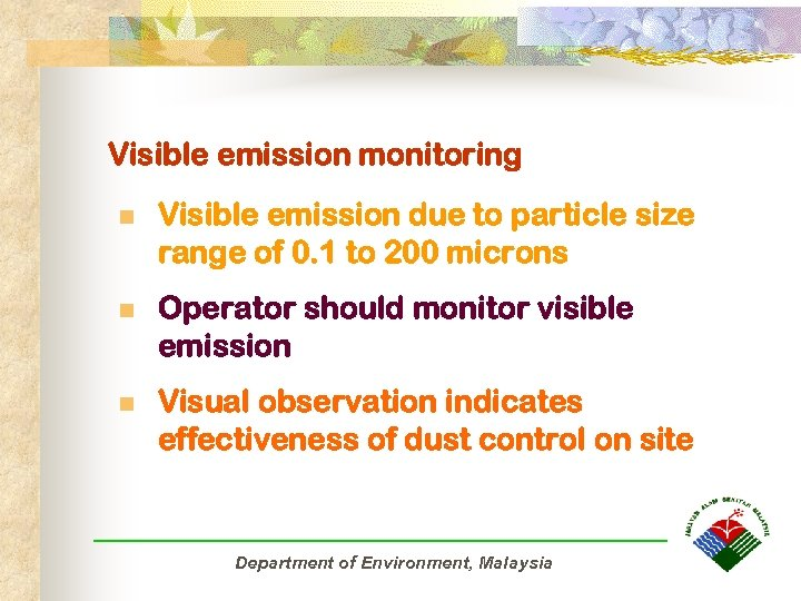 Visible emission monitoring n Visible emission due to particle size range of 0. 1