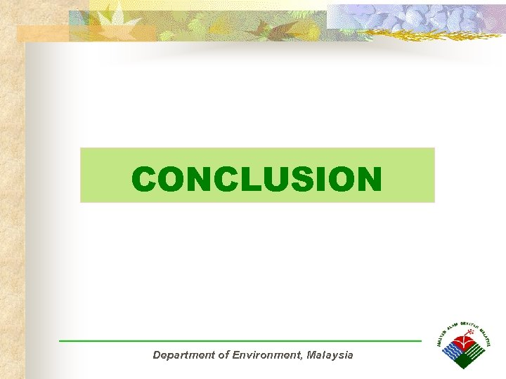 CONCLUSION Department of Environment, Malaysia