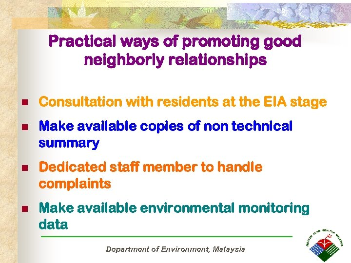 Practical ways of promoting good neighborly relationships n Consultation with residents at the EIA