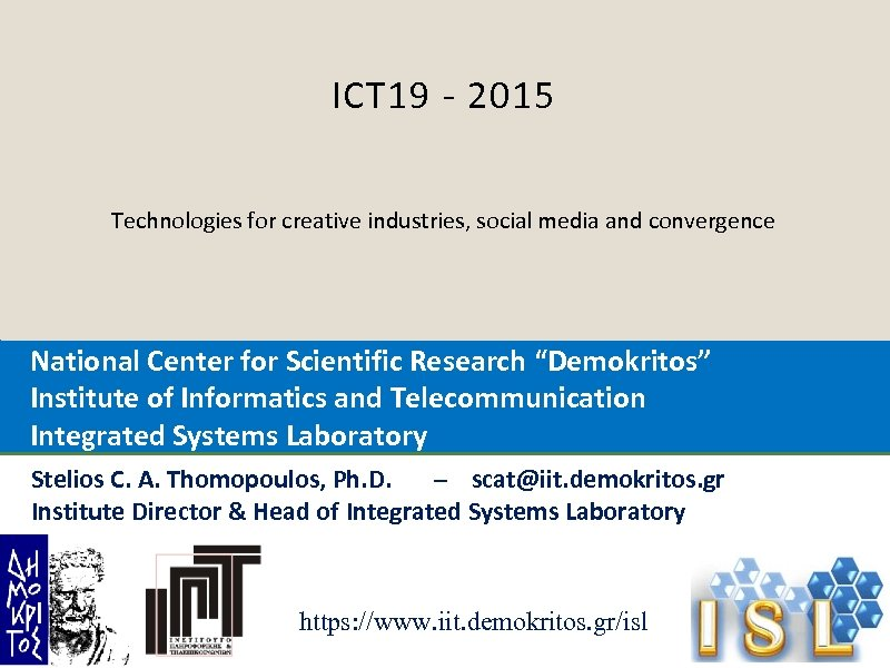 ICT 19 - 2015 Technologies for creative industries, social media and convergence National Center
