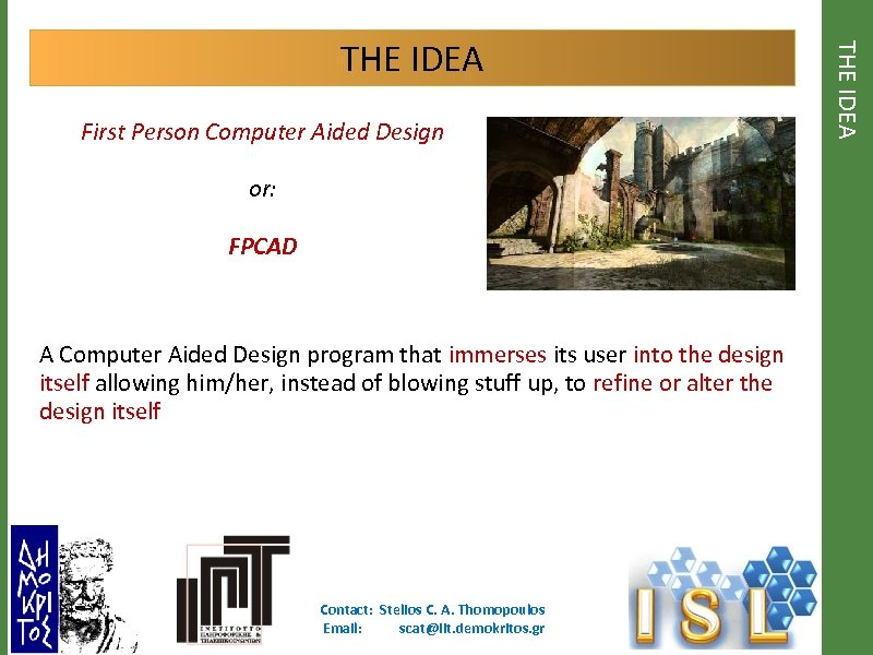 First Person Computer Aided Design or: FPCAD A Computer Aided Design program that immerses