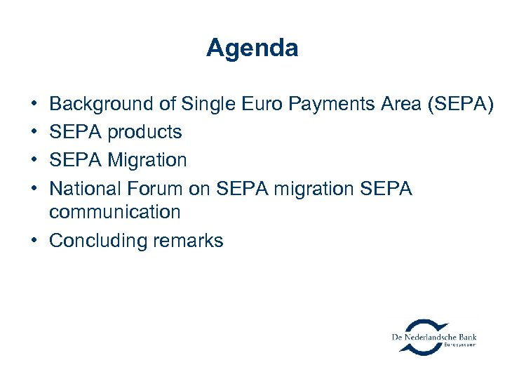 Agenda • • Background of Single Euro Payments Area (SEPA) SEPA products SEPA Migration