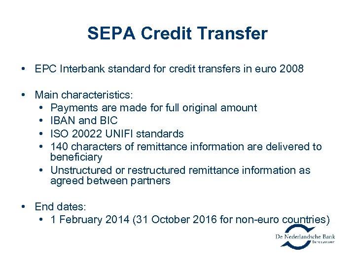 SEPA Credit Transfer • EPC Interbank standard for credit transfers in euro 2008 •