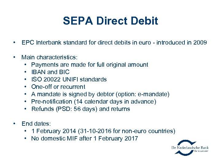 SEPA Direct Debit • EPC Interbank standard for direct debits in euro - introduced