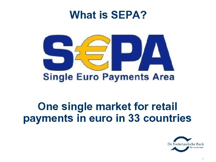 What is SEPA? One single market for retail payments in euro in 33 countries
