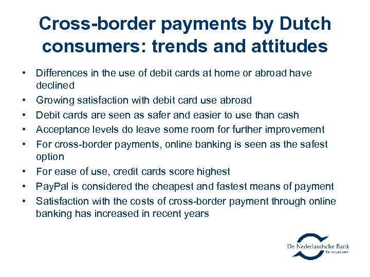 Cross-border payments by Dutch consumers: trends and attitudes • Differences in the use of