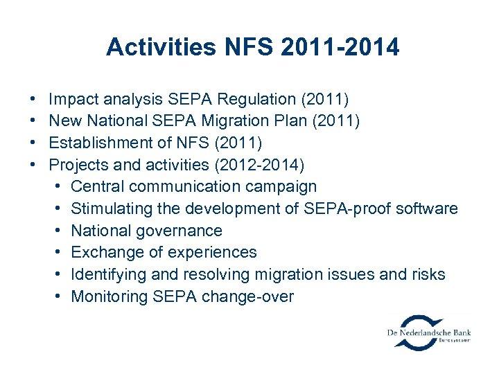 Activities NFS 2011 -2014 • • Impact analysis SEPA Regulation (2011) New National SEPA