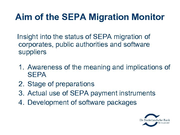 Aim of the SEPA Migration Monitor Insight into the status of SEPA migration of