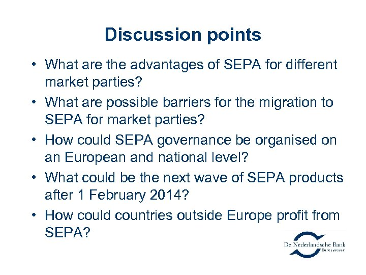 Discussion points • What are the advantages of SEPA for different market parties? •