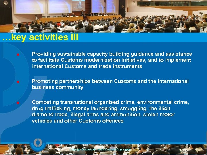 …key activities III Providing sustainable capacity building guidance and assistance to facilitate Customs modernisation