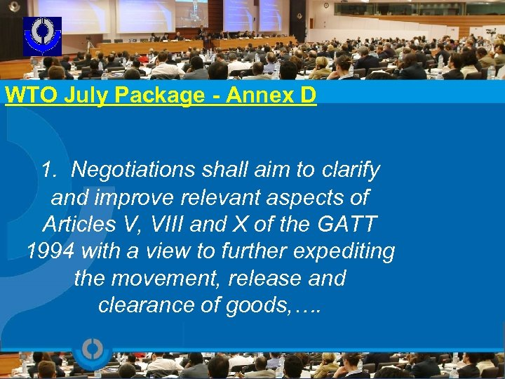 WTO July Package - Annex D 1. Negotiations shall aim to clarify and improve