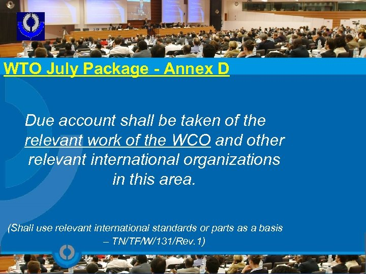 WTO July Package - Annex D Due account shall be taken of the relevant