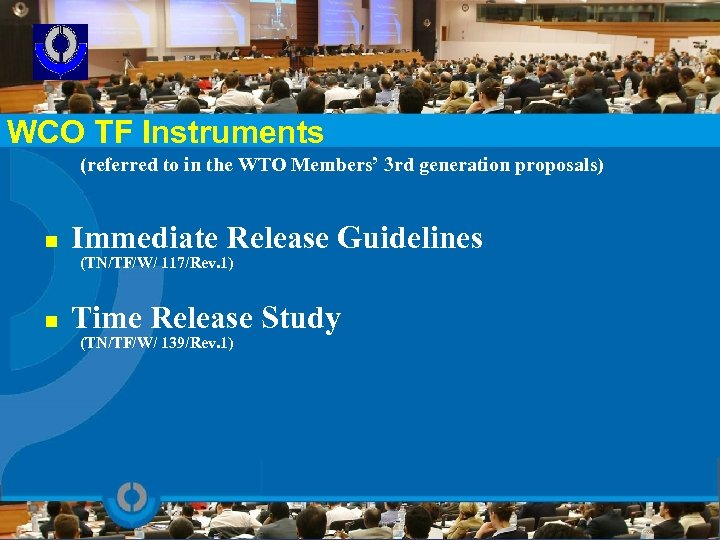 WCO TF Instruments (referred to in the WTO Members' 3 rd generation proposals) n