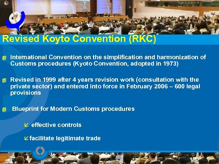 Revised Koyto Convention (RKC) 4 International Convention on the simplification and harmonization of Customs