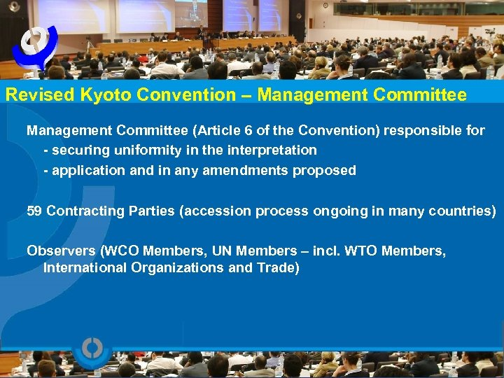 Revised Kyoto Convention – Management Committee (Article 6 of the Convention) responsible for -