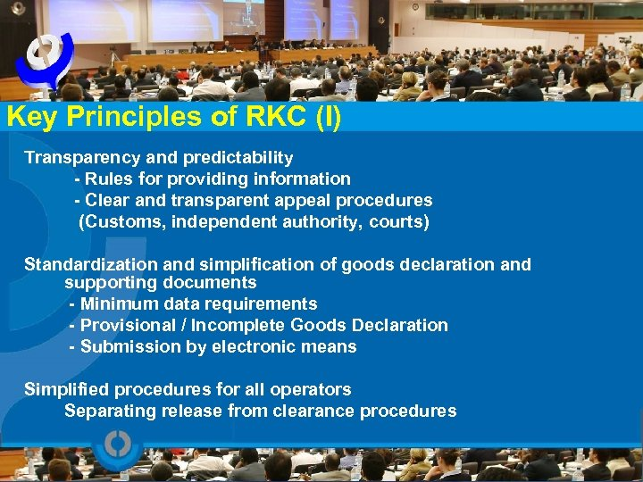 Key Principles of RKC (I) Transparency and predictability - Rules for providing information -