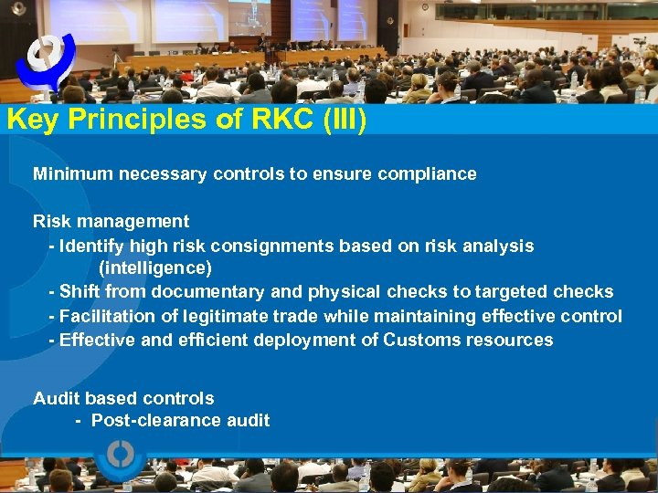 Key Principles of RKC (III) Minimum necessary controls to ensure compliance Risk management -