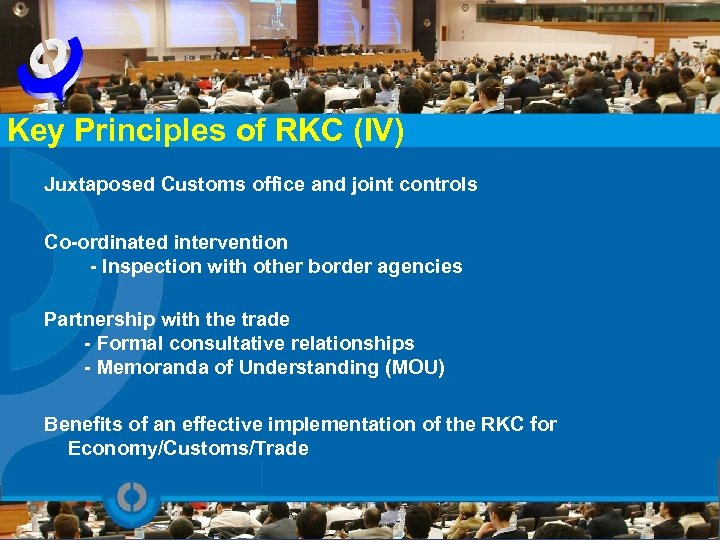 Key Principles of RKC (IV) Juxtaposed Customs office and joint controls Co-ordinated intervention -