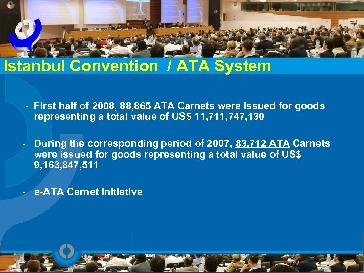 Istanbul Convention / ATA System - First half of 2008, 865 ATA Carnets were