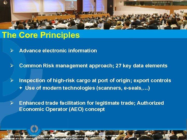 The Core Principles Ø Advance electronic information Ø Common Risk management approach; 27 key