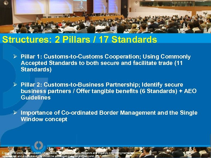 Structures: 2 Pillars / 17 Standards Ø Pillar 1: Customs-to-Customs Cooperation; Using Commonly Accepted
