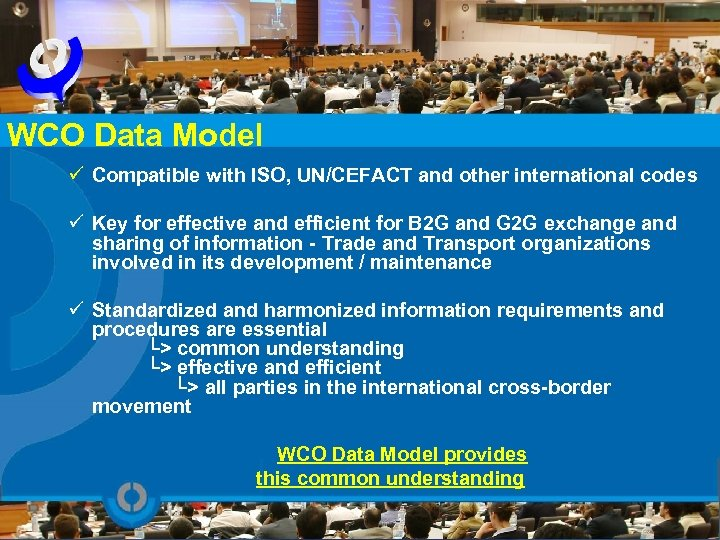 WCO Data Model ü Compatible with ISO, UN/CEFACT and other international codes ü Key
