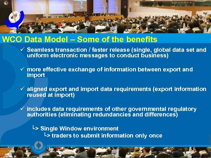 WCO Data Model – Some of the benefits ü Seamless transaction / faster release