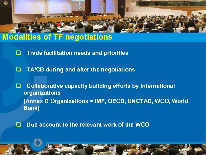 Modalities of TF negotiations q Trade facilitation needs and priorities q TA/CB during and