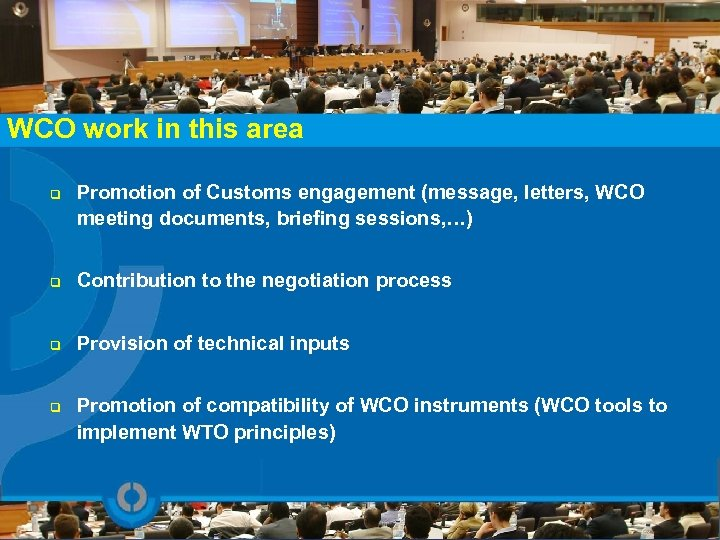 WCO work in this area q Promotion of Customs engagement (message, letters, WCO meeting