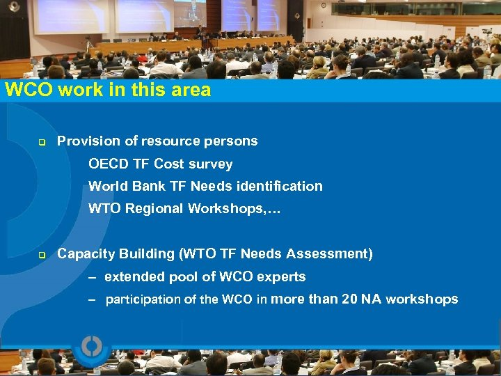 WCO work in this area q Provision of resource persons OECD TF Cost survey