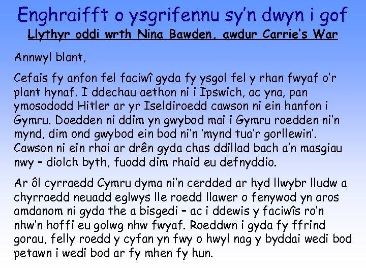 Enghraifft o ysgrifennu sy'n dwyn i gof Llythyr oddi wrth Nina Bawden, awdur Carrie's