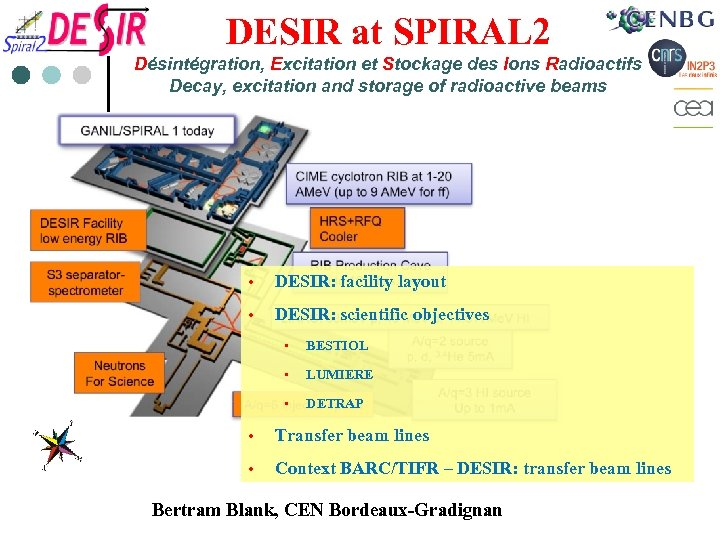 DESIR at SPIRAL 2 Désintégration, Excitation et Stockage des Ions Radioactifs Decay, excitation and