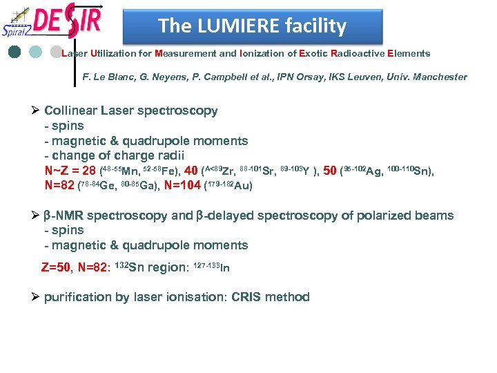 The LUMIERE facility Laser Utilization for Measurement and Ionization of Exotic Radioactive Elements F.