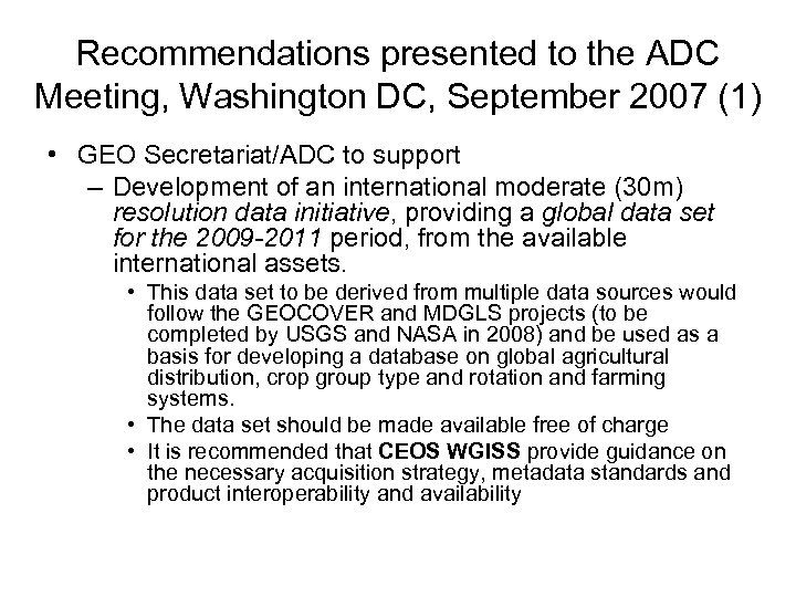 Recommendations presented to the ADC Meeting, Washington DC, September 2007 (1) • GEO Secretariat/ADC