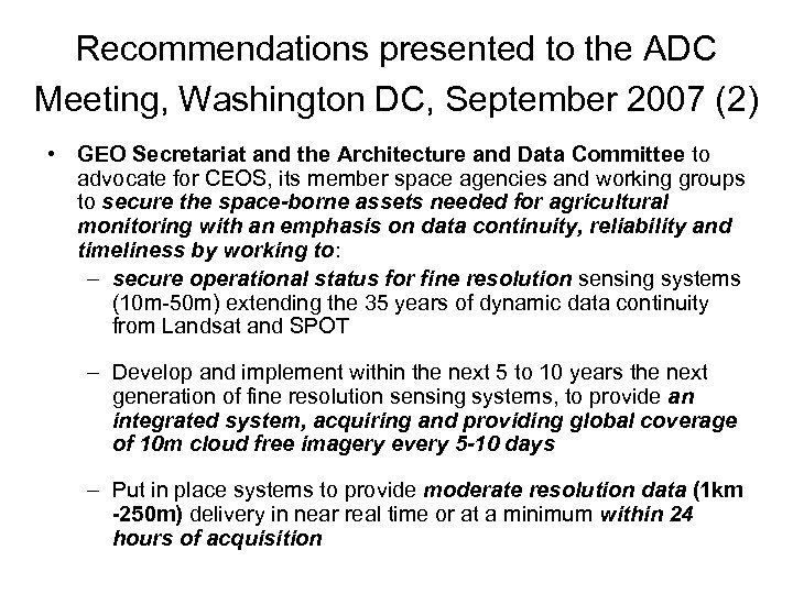 Recommendations presented to the ADC Meeting, Washington DC, September 2007 (2) • GEO Secretariat
