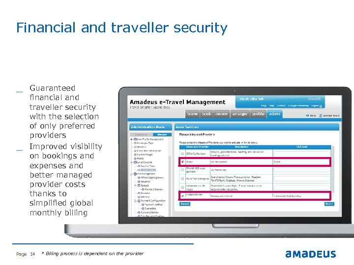 Financial and traveller security Page 14 * Billing process is dependent on the provider
