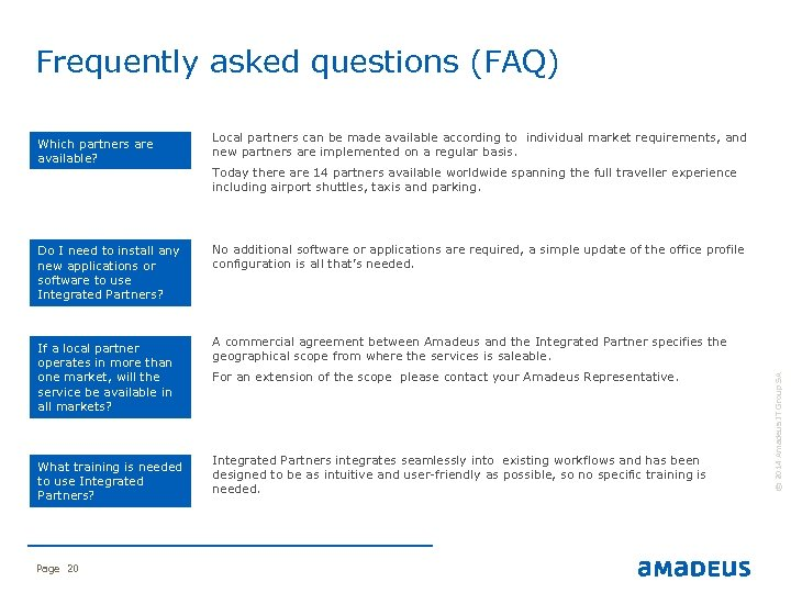 Frequently asked questions (FAQ) Do I need to install any new applications or software
