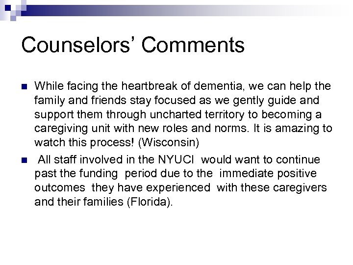 Counselors' Comments n n While facing the heartbreak of dementia, we can help the
