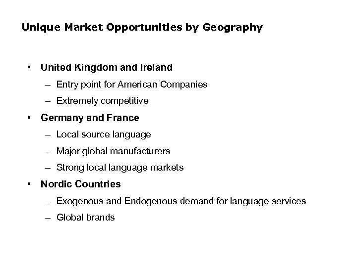 Unique Market Opportunities by Geography • United Kingdom and Ireland – Entry point for