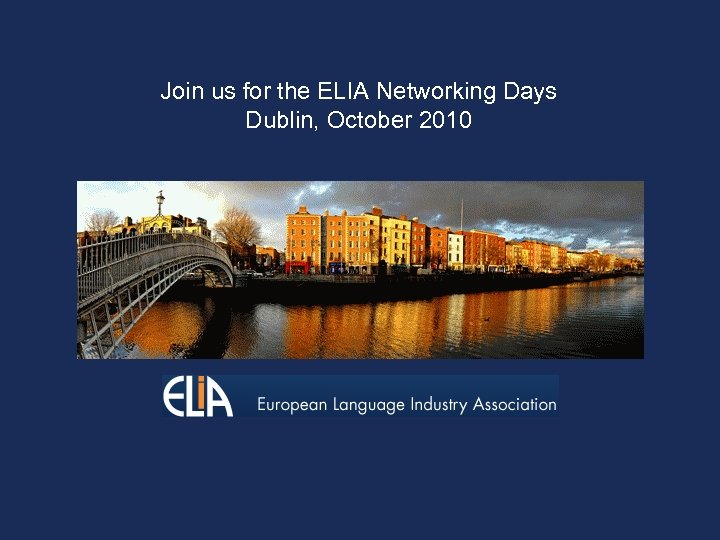Join us for the ELIA Networking Days Dublin, October 2010
